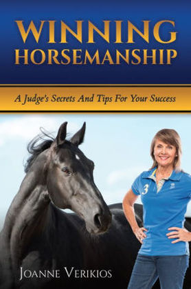 Winning Horsemanship, A Judge's Secrets and Tips by Joanne Verikios